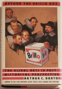 BEYOND THE BRILLO BOX. The Visual Arts in Post-Historical Perspective