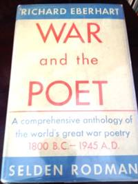 War and the Poet: A Comprehensive Anthology of the World's Great War Poetry 1800 BC - 1945 AD by  eds  Richard and Selden Rodman - 1st edition - 1945 - from civilizingbooks (SKU: 1904POD-2400)