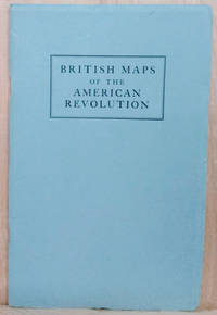 image of British Maps of the American Revolution:  A Guide to an Exhibit in the  William L. Clements Library At the University of Michigan