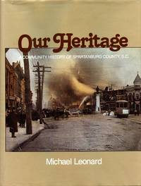 Our Heritage: A Community History of Spartanburg County, S.C.