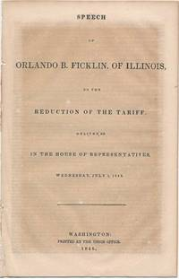 Speech of Orlando B. Ficklin, of Illinois, on the Reduction of the Tariff