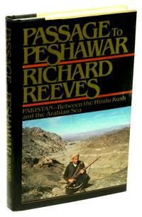 Passage to Peshawar Pakistan--Between the Hindu Kush and the Arabian Sea