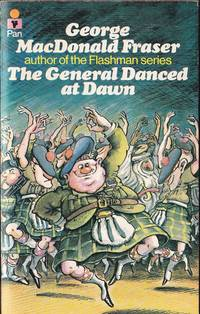 The General Danced at Dawn by Fraser, George MacDonald - 1976