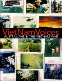 Viet Nam Voices : Australians & the Vietnam War