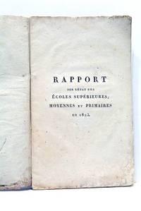 RAPPORT sur l'Etat des Ecoles Supérieures, Moyennes et Normales en 1823.