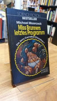 Miss Brunners letztes Programm - Die Jerry-Cornelius-Chroniken 1,