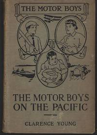 MOTOR BOYS ON THE PACIFIC OR THE YOUNG DERELICT HUNTERS