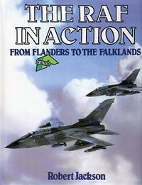 The RAF in Action From Flanders to the Falklands (In Action Series)