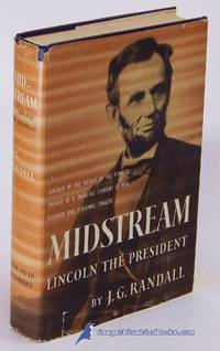 image of Midstream: Lincoln the President (Volume 3 only of 4-volume Lincoln the  President series)