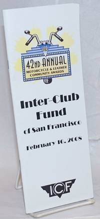 42nd Annual Motorcycle & Leather Community Awards: Inter-Club Fund of San Francisco February 16, 2008