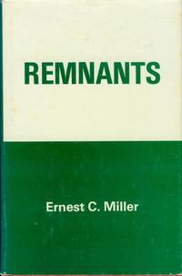 Remnants by  Ernest C Miller - Hardcover - Signed - 1979 - from Bookmarc's (SKU: FI109BB)