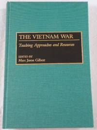 The Vietnam War: Teaching Approaches and Resources (Bibliographies and Indexes in Anthropology)