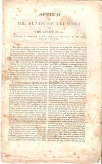 SPEECH OF MR. SLADE OF VERMONT ON THE TARIFF BILL,; Delivered in Committee of the Whole on the State of the Union,  July 11 & 12, 1842