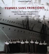 image of Femmes sans frontières : L'histoire des Soeurs Missionnaires de l'Immaculée-Conception 1902-2007