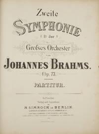 [Op. 73]. Zweite Symphonie (D dur) für Grosses Orchester... Op. 73. Partitur. [Full score]