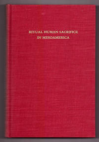 Ritual Human Sacrifice in Mesoamerica: A Conference at Dumbarton Oaks, October 13th and 14th, 1979