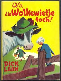 O! o, die Wolkewietje toch! by  Dick Laan - Hardcover - from Gail's Books and Biblio.com