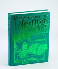 Encyclopedia of American Farm Tractors (Crestline Series)