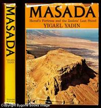 MASADA Herod's Fortress and the Zealots' Last Stand
