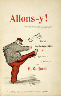 Allons-y ! Histoire Contemporaine Racontée & Dessinée (1re partie) [UNIQUE COPY PRINTED FOR FERNAND LABORY, LAWYER FOR ALFRED DREYFUS, AND INSCRIBED TO HIM BY THE AUTHOR]