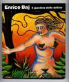 Enrico Baj - Il Giardino Delle Delizie  - 1st Edition/1st Printing