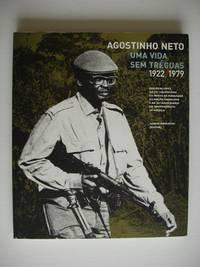 image of Agostinho Neto  -  Uma Vida Sem Tréguas 1922-1979