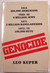 Genocide: Its Political Use in the Twentieth Century by  Ieo  Leo;Kuper - First US Edition - 1982 - from Resource Books, LLC and Biblio.com