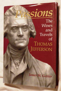 Passions: The Wines and Travels of Thomas Jefferson