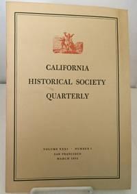 California Historical Society Quarterly Vol XXXI March 1952 No. 1