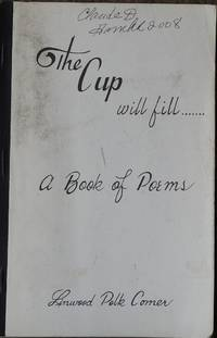 The Cup Will Fill : A Book of Poems