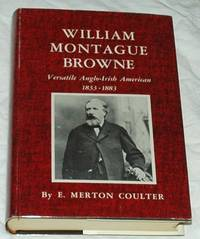 William Montague Browne: Versatile Anglo-Irish American 1833-1883
