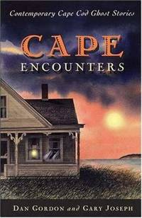 Cape Encounters : Contemporary Cape Cod Ghost Stories