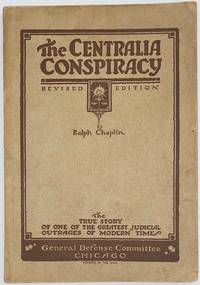 image of The Centralia conspiracy; the truth about the Armistice day tragedy. Third edition, revised