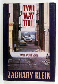 Two Way Toll: A Matt Jacob Novel by  Zachary Klein - First Edition - 1991 - from Adventures Underground (SKU: 102359)