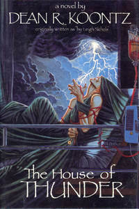 THE HOUSE OF THUNDER .. by  Dean R[ay] Koontz - First Edition - 1988 - from L. W. Currey, Inc. (SKU: 163020)