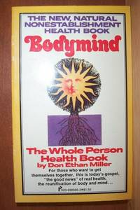 BODYMIND, THE WHOLE PERSON HEALTH BOOK