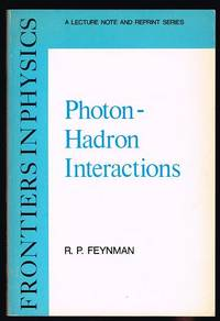 Photon-Hadron Interactions (A Lecture Note and Reprint Series) by  R. P Feynman - Paperback - First Edition - 1972 - from Nighttown Books and Biblio.com