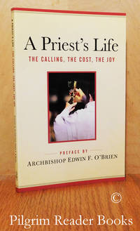 A Priest's Life: The Calling, the Cost, the Joy.