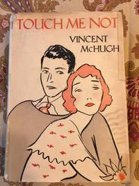 Touch Me Not by  Vincent McHugh - First - 1930 - from Uncommon Sense (SKU: 91)