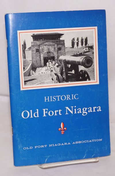 Buffalo: Old Fort Niagra Association, 1939. 63p., 6x9 inches, illustrations, large color map by Span...