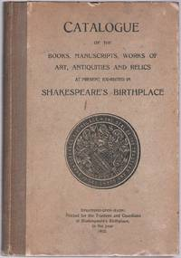 Catalogue of the Books, Manuscripts, Works of Art, Antiquities and Relics at Present Exhibited in...