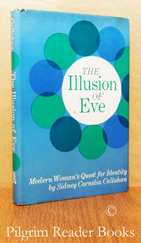 image of The Illusion of Eve: Modern Woman's Quest for Identity.