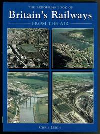 image of The Aerofilms Book of Britain's Railways from the Air