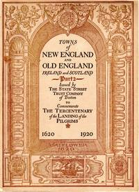 image of Towns of New England and Old England, Ireland and Scotland: Part II, Connecting Links Between Cities and Towns of New England and Those of the Same Name in England...also Much Matter Pertaining to the Founders and Settlers of New England...
