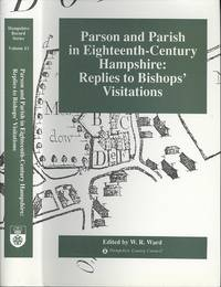 image of Parson and parish in eighteenth-century Hampshire: Replies to bishops' visitations (Hampshire record Series Volume X111)