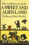 A Sweet and Alien Land: The Story of Dutch New York