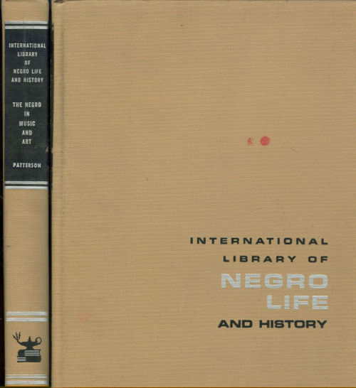 NEGRO IN MUSIC AND ART International Library of Negro Life and History, Patterson, Lindsay editor