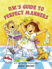 D. W. 's Guide to Perfect Manners