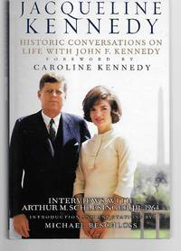 Jacqueline Kennedy Historic Conversations On Life With John F. Kennedy