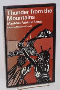 image of Thunder from the moutains: Mau Mau patriotic songs